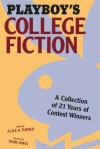 Playboy's College Fiction: A Collection of 21 Years of Contest Winners - Alice K. Turner, Thom Jones
