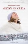 Sezon na cuda - Magdalena Kordel