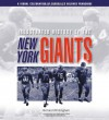 Illustrated History of the New York Giants: A Visual Celebration of Football's Beloved Franchise - Richard Whittingham, Wellington Mara