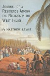 Journal of a Residence Among the Negroes in the West Indies - Matthew Gregory Lewis