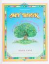 My Book: Growing Up Wtih Family and Friends - Yaffa Ganz, Liat Benyamini Ariel