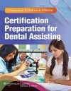 Lippincott Williams & Wilkins' Certification Preparation for Dental Assisting - Lippincott Williams & Wilkins