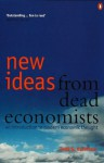 New Ideas from Dead Economists - Todd G. Buchholz