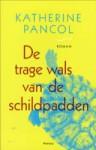De trage wals van de schildpadden - Katherine Pancol, Marc Vingerhoedt, Anne van der Straaten