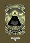 False Dawn: The Delusions of Global Capitalism - John Nicholas Gray