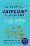 Your Personal Astrology Planner 2008: Aquarius - Rick Levine, Jeff Jawer