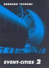 Event-Cities 2 - Bernard Tschumi