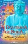 A Doutrina De Buda: Siddharta Gautama - Anonymous, Bukkyo Dendo Kyokai, Siddharta Gautama