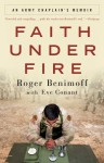 Faith Under Fire: An Army Chaplain's Memoir - Eve Conant, Roger Benimoff