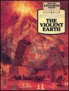 THE VIOLENT EARTH - Jonathan Rutland, David Nash, Francis Phillipps, Charlotte Snook