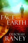 The Face of the Earth - Deborah Raney