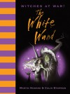 Witches at War!: The White Wand - Martin Howard, Colin Stimpson