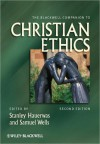 The Blackwell Companion to Christian Ethics - Stanley Hauerwas, Samuel Wells