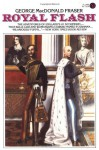 Royal Flash (The Flashman Papers, #2) - George MacDonald Fraser