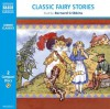 Classic Fairy Stories (Classic Literature With Classical Music. Junior Classics) - Traditional Tales, Bernard Cribbins