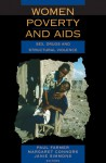 Women, Poverty and AIDS: Sex, Drugs and Structural Violence - Paul Farmer, Margaret Connors, Janie Simmons