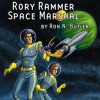 Rory Rammer, Space Marshal: Volume 1 - Ron N Butler, David Benedict, Jack Mayfield, Phil Carter