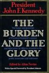 The Burden And The Glory - John F. Kennedy, Allan Nevins, Lyndon B. Johnson