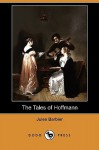 The Tales of Hoffmann (Dodo Press) - Jules Barbier, E.T.A. Hoffmann, Charles Alfred Byrne
