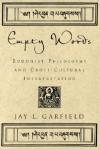 Empty Words: Buddhist Philosophy and Cross-Cultural Interpretation - Jay L. Garfield