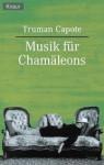 Musik für Chamäleons - Truman Capote