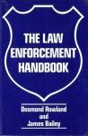 Law Enforcement Handbook (Canadian) - Desmond Rowland, James Bailey, Stephen Rowland