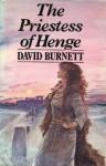 The Priestess Of Henge: A Novel - David Burnett