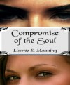 Compromise of the Soul - Lissette E. Manning