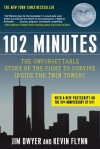 102 Minutes: The Unforgettable Story of the Fight to Survive Inside the Twin Towers - Jim Dwyer, Kevin Flynn
