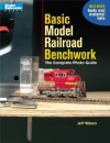 Basic Model Railroad Benchwork: The Complete Photo Guide (Model Railroader) - Jeff Wilson