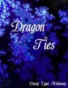 Dragon Ties - Dusty Lynn Holloway