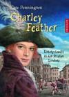 Charley Feather : untergetaucht in den Straßen Londons - Kate Pennington, Michaela Kolodziejcok