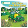 Let's Grow with Allie Gator - Jane E. Gerver, David Cutting