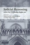 Judicial Reasoning Under the UK Human Rights Act - Helen Fenwick, Gavin Phillipson