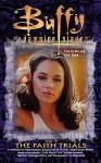 The Faith Trials (Buffy the Vampire Slayer: Novelizations, #10) - James Laurence, Joss Whedon