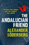 The Andalucian Friend: The First Book in the Brinkmann Trilogy - Alexander Söderberg, Neil Smith