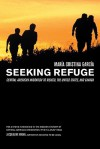 Seeking Refuge: Central American Migration to Mexico, the United States, and Canada - Maria Cristina Garcia