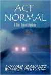 Act Normal (A Stan Turner Mystery #8) - William Manchee