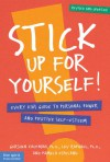 Stick Up for Yourself: Every Kid's Guide to Personal Power & Positive Self-Esteem (Revised & Updated Edition) - Gershen Kaufman, Pamela Espeland, Lev Raphael