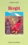 Birgit - eine Geschichte vom Sterben - Gudrun Mebs