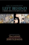 The Illustrated Left Behind: A Graphic Novel of Earth's Last Days - Tim LaHaye, Jerry B. Jenkins, Aaron Lopresti, Jeffrey Moy