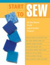 Start to Sew: All the Basics Plus Learn-to-Sew Projects - The editors of Creative Publishing international, Creative Publishing International