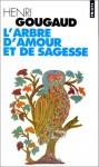 L'arbre d'amour et de sagesse - Henri Gougaud