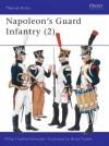 Napoleon's Guard Infantry (2) - Philip Haythornthwaite, Bryan Fosten