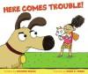 Here Comes Trouble! - Corinne Demas, Noah Z. Jones