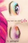 My Not-So-Still Life - Liz Gallagher