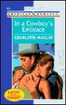 In a Cowboy's Embrace - Charlotte Maclay