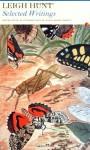 Leigh Hunt: Selected Writings - Leigh Hunt