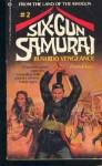 Six-Gun Samurai #2: Bushido Vengeance - Patrick Lee