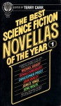 The Best Science Fiction Novellas of the Year 1 - Terry Carr, John Varley, Michael Bishop, Donald Kingsbury, Gene Wolfe, Joan D. Vinge, Christopher Priest